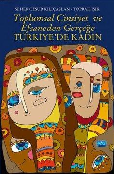"""Toplumsal Cinsiyet ve Efsaneden Gerçeğe """"Türkiye'de Kadın"""""""