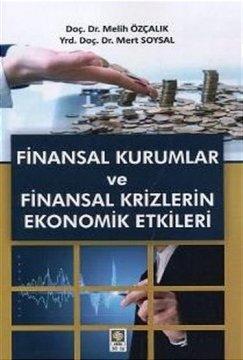 """"""" Finansal Kurumlar ve Finansal Krizlerin Ekonomik Etkileri """""""