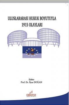 """""""Uluslararası Hukuk Boyutuyla 1915 Olayları"""""""
