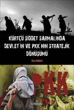 """""""Kürtçü Şiddet Sarmalında Devletin ve PKKnın Stratejik Dönüşümü"""""""