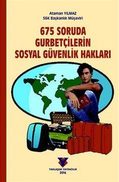 """""""675 Soruda Gurbetçilerin Sosyal Güvenlik Hakları"""""""