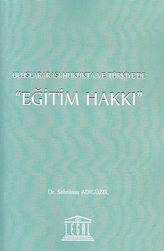 """Uluslararası Hukukta ve Türkiye'de """"Eğitim Hakkı"""""""