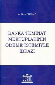 """""""Banka Teminat Mektuplarının Ödeme İstemiyle İbrazı"""""""