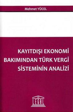 """""""Kayıtdışı Ekonomi Bakımından Türk Vergi Sisteminin Analizi"""""""