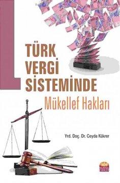 """""""Türk Vergi Sisteminde Mükellef Hakları"""""""