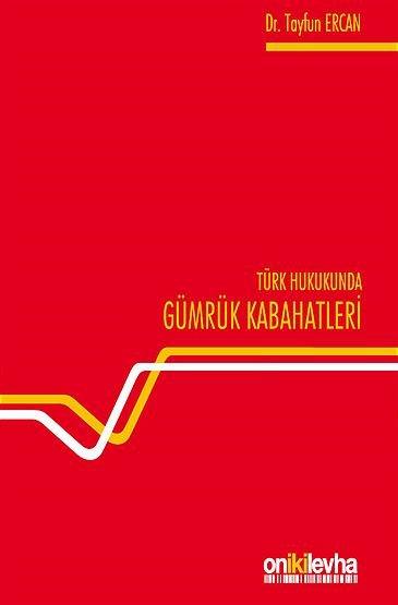 """""""Türk Hukukunda Gümrük Kabahatleri"""""""