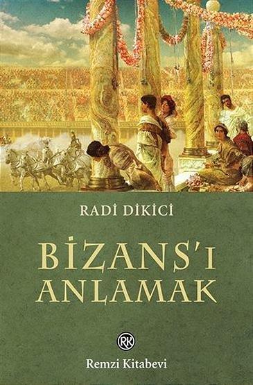 """""""Bizans'ı Anlamak"""""""