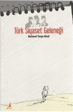 """""""Türk Siyaset Geleneği"""""""