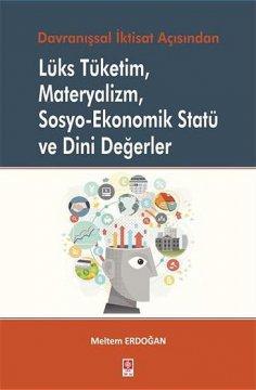 """""""Lüks Tüketim Materyalizm Sosyo–Ekonomik Statü ve Dini Değerler"""""""