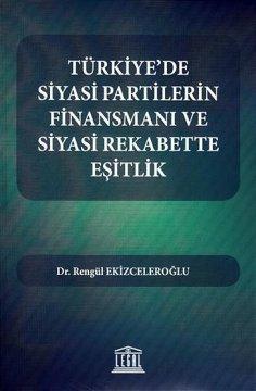 """""""Türkiye'de Siyasi Partilerin Finansmanı ve Siyasi Rekabette Eşitlik"""""""
