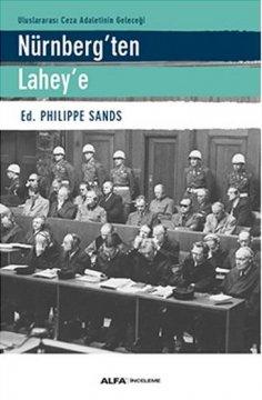 """""""Uluslararası Ceza Adaletinin Geleceği Nürnberg'ten Lahey'e"""""""