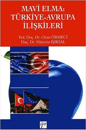 """""""Mavi Elma: Türkiye - Avrupa İlişkileri"""""""