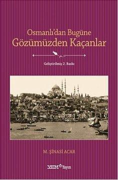 """""""Osmanlı'dan Bugüne Gözümüzden Kaçanlar"""""""