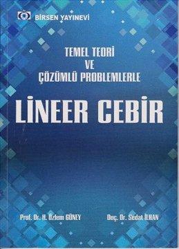 Temel Teori ve Çözümlü Problemlerle Lineer Cebir