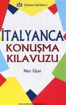"""""""İtalyanca Konuşma Kılavuzu"""""""