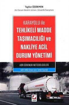 """""""Karayolu ile, Tehlikeli Madde Taşımacılığı ve Nakliye Acil Durum Yönetimi"""""""