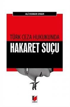 Türk Ceza Hukukunda, Hakaret Suçu