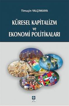 """""""Küresel Kapitalizm ve Ekonomi Politikaları"""""""