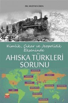 """""""Kimlik, Çıkar ve Jeopolitik Ekseninde, Ahıska Türkleri Sorunu"""""""