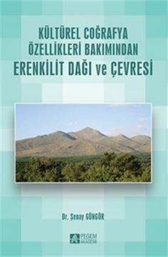 """""""Kültürel Coğrafya Özellikleri Bakımından Erenkilit Dağı ve Çevresi"""""""