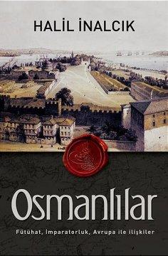 """""""Osmanlılar, Fütühat, İmparatorluk, Avrupa ile İlişkiler"""""""