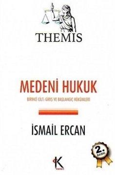 """""""Themis, Medeni Hukuk, Birinci Cilt: Giriş ve Başlangıç Hükümleri"""""""
