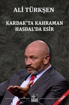 """Kardak'ta Kahraman Hasdal'da Esir"""