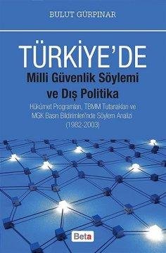 """""""Türkiye'de, Milli Güvenlik Söylemi ve Dış Politika"""""""