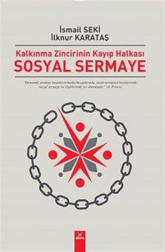 """""""Kalkınma Zincirinin Kayıp Halkası Sosyal Sermaye"""""""