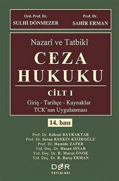 """""""Nazari ve Tatbiki: Ceza Hukuku: Cilt I"""""""