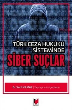 Türk Ceza Hukuku Sisteminde: Siber Suçlar