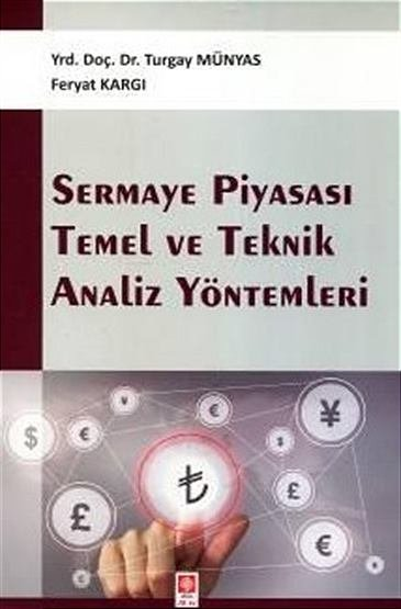 """""""Sermaye Piyasası Temel ve Teknik Analiz Yöntemleri"""""""