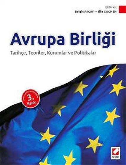 """""""Avrupa Birliği"""" (Tarihçe, Teoriler, Kurumlar ve Politikalar)"""