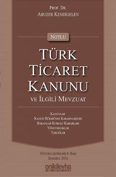 """""""Notlu, Türk Ticaret Kanunu ve İlgili Mevzuat"""""""