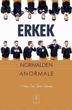 """""""Erkek Normalden Anormale"""""""