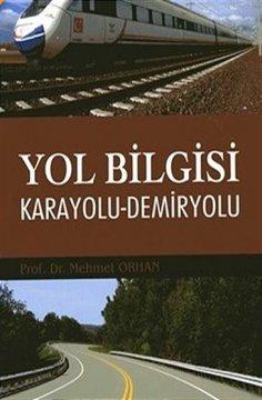 """""""Yol Bilgisi"""" (Karayolu - Demiryolu)"""
