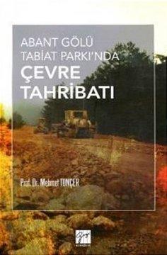 """""""Abant Gölü Tabiat Parkı'nda Çevre Tahribatı"""""""