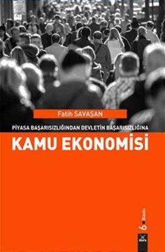 """""""Piyasa Başarısızlığından Devletin Başarısızlığına, Kamu Ekonomisi"""""""