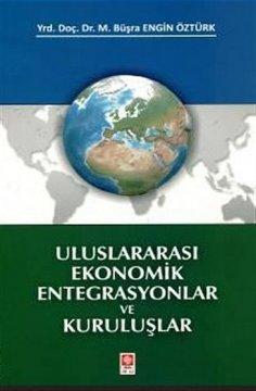 """""""Uluslararası Ekonomik Entegrasyonlar ve Kuruluşlar"""""""