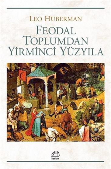 """Feodal Toplumdan Yirminci Yüzyıla"""