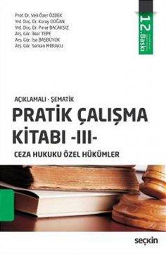 """""""Ceza Hukuku Özel Hükümler, Pratik Çalışma Kitabı 3"""""""