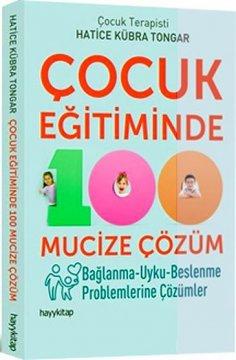 """""""Çocuk Eğitiminde 100 Mucize Çözüm"""""""