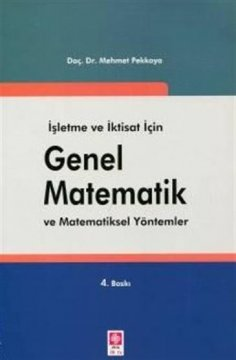 """""""İşletme ve İktisat İçin Genel Matematik ve Matematiksel Yöntemler"""""""