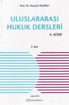 Uluslararası Hukuk Dersleri (4. Kitap)