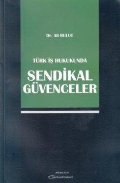 Türk İş Hukukunda Sendikal Güncellemeler