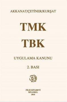 Türk Medeni Kanunu Türk Borçlar Kanunu (TMK–TBK) Uygulama Kanunu
