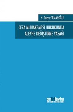 Ceza Muhakemesi Hukukunda Aleyhe Değiştirme Yasağı