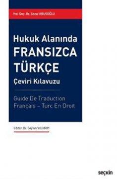 Hukuk Alanında Fransızca-Türkçe Çeviri Kılavuzu