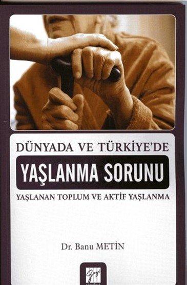 Dünyada ve Türkiye'de Yaşlanma Sorunu