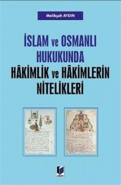 İslam ve Osmanlı Hukukunda Hakimlik ve Hakimlerin Nitelikleri